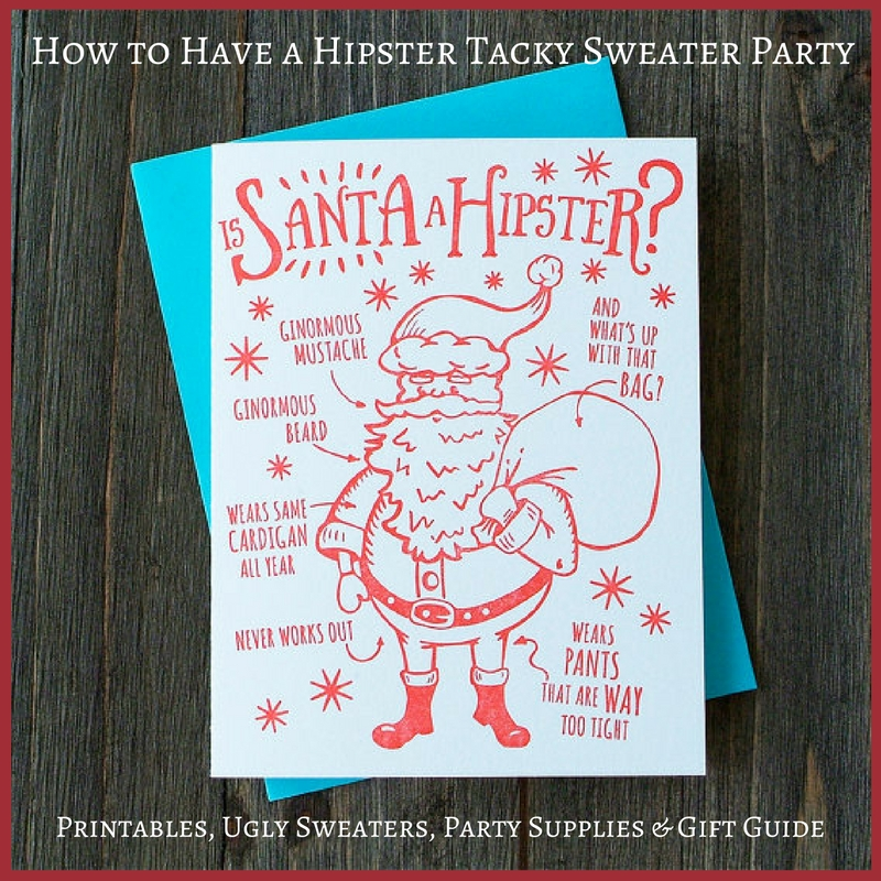 How To Have A Hipster Tacky Sweater Party Printables Ugly Sweaters