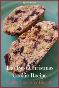 The Best Christmas Cookie Recipe Vanilla Cranberry Biscotti