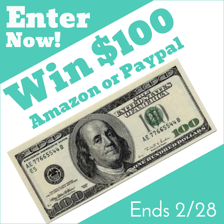 Win $100 Amazon or Paypal through Feb 28